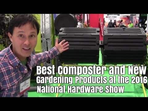 Best Composter & New Gardening Products at the 2016 National Hardware Show