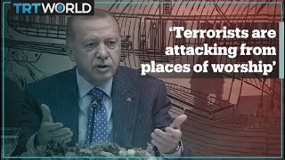 President Erdogan says YPG launches attacks from places of worship