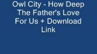 Owl City - How Deep The Father's Love For Us + Download Link