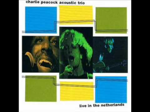 Charlie Peacock Acoustic Trio - 4 - Message Boy - Live In The Netherlands (1988)