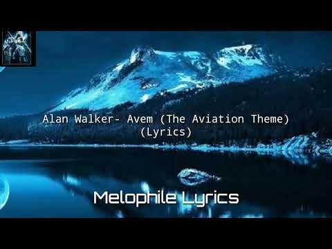 alan-walker--avem-(the-aviation-theme)-(lyrics)