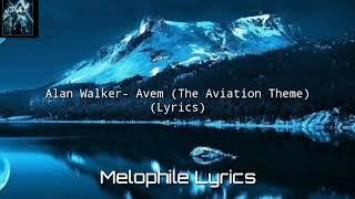 Download Alan Walker- Avem (The Aviation Theme) (Lyrics)