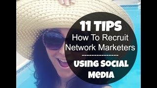 How to Recruit People in Network Marketing Using Social Media