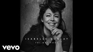 Isabelle Boulay - Toi moi nous (audio)