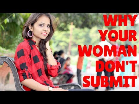 Watch This Video If Your Woman Won't Submit To You
