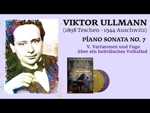Renan Koen 'Before Sleep' - Viktor Ullmann / Piano Sonata No.7 V. Variatonen Und Fuge