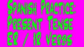 spanish practice present tense er ir verbs
