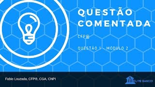 CFP® | Questão Comentada - Módulo 2 -  FGC