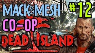 Dead Island Coop Playthrough - Part 12