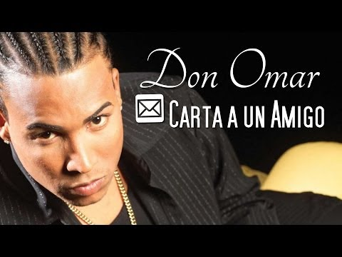Don Omar - Carta a Un Amigo