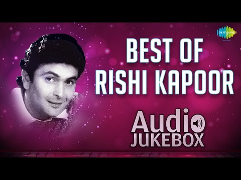 Best of Rishi Kapoor Superhits  Vol 1  Jukebox HQ  Rishi Kapoor Hit Songs