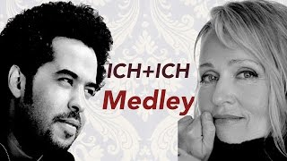 ICH+ICH Medley (GREATEST HITS)