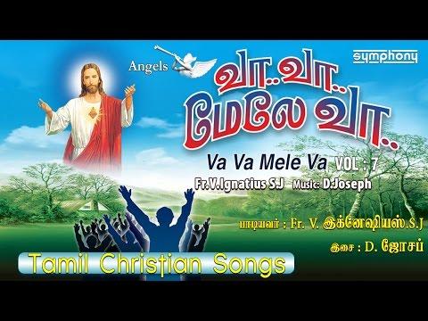 வா வா மேலே வா | Fr Ignatius SJ | Tamil Christian songs