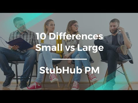 10 Differences Between Small And Large Product Teams by StubHub PM