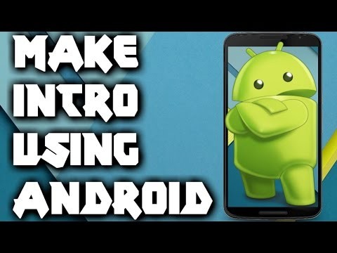 how-to-make-intro-video-for-youtube-using-android