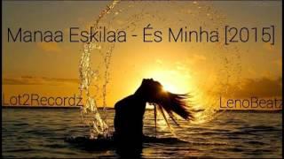 Mana Eskila - És Minha [2015] LennoBeatz