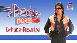 Deddy Dores - Tak Mungkin Bersatu Lagi (Official Music Audio)