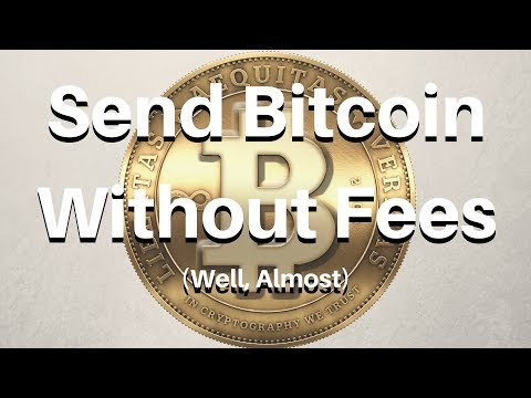 Send Bitcoin Without Fees!