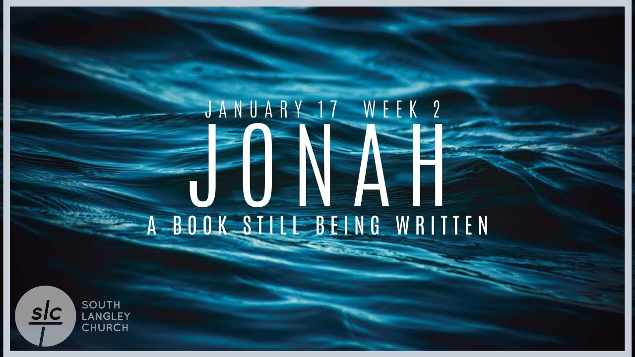 Jan 17 - Jonah - Week 2 - Sunday Livestream