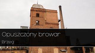 Opuszczony browar - Brzeg Urbex |Urban Exploration|