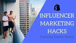 Influencer Marketing Hacks (Ft. Hayden Bowles)