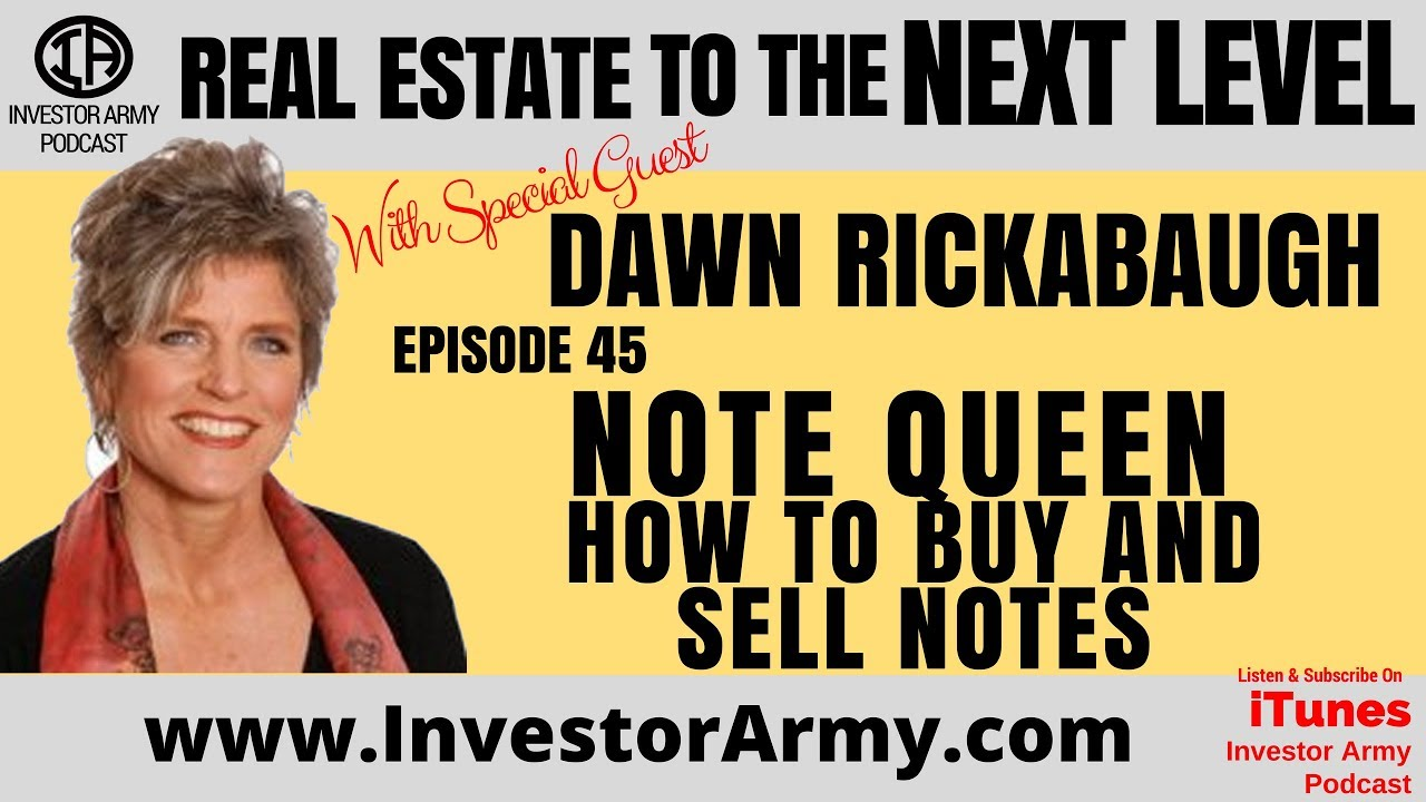 Ep  45 -  Note Queen - Dawn Rickabaugh - How To  Buy and Sell Notes