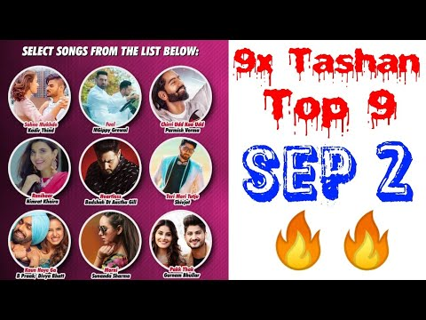 9x Tashan Top 9 | Songs List with a Short Video with Points | September 2, 2018 |