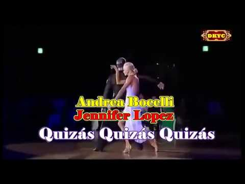Quizas Quizas Quizas - Andrea Bocelli & Jennifer Lopez Karaoke