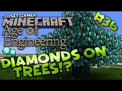Age of Engineering 36 | Diamonds Growing on Trees?! | Closet Gamer