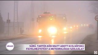 Sűrű, tartós köd miatt adott ki elsőfokú figyelmeztetést a Meteorológiai Szolgálat