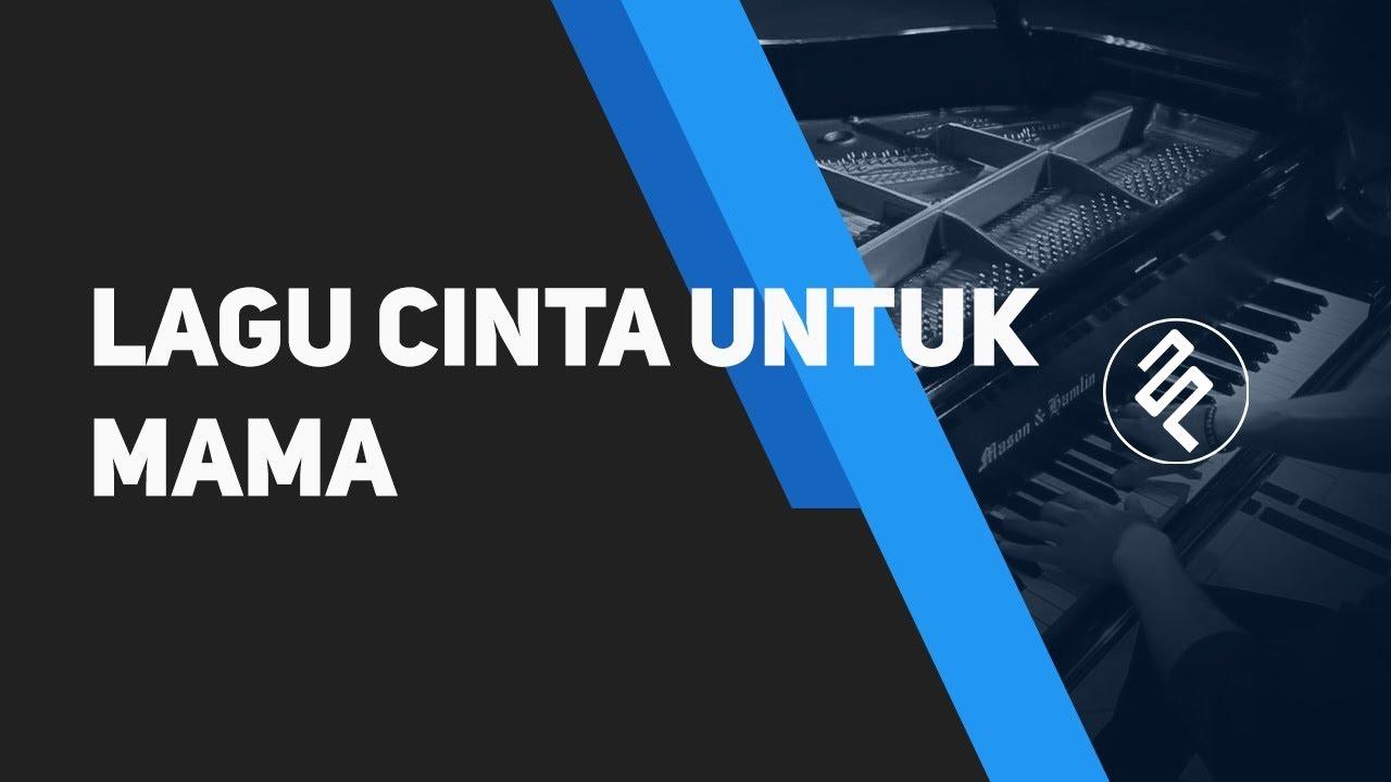 Cinta untuk mama (piano) by novella lyrics and music arranged by.