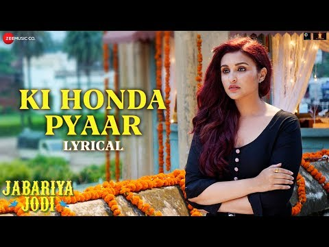 Ki Honda Pyaar - Lyrical | Jabariya Jodi | Sidharth Malhotra, Parineeti Chopra | ARIJIT SINGH