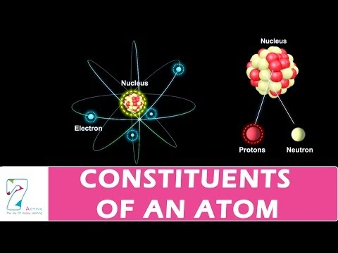 CONSTITUENTS OF AN ATOM