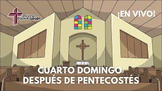 Cuarto Domingo después de Pentecostés, Cristo El Salvador LCMS Del Rio, TX