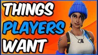 10 THINGS PLAYERS WANT IN FORTNITE BATTLE ROYALE! (Hoverboards, Weapon Skins, And More!)