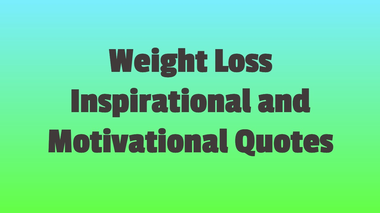 Losing Weight Quotes Weight Loss Inspirational Quotes  Weight Loss Motivational Quotes