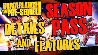 Borderlands The Pre Sequel Season Pass Revealed!! Details and Features