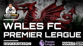 Welsh National Team in the Premier League - Football Manager 2019 Experiment