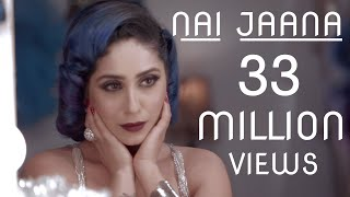 Download Hindi Video Songs - Nai Jaana | Neha Bhasin | Punjabi Folk Song