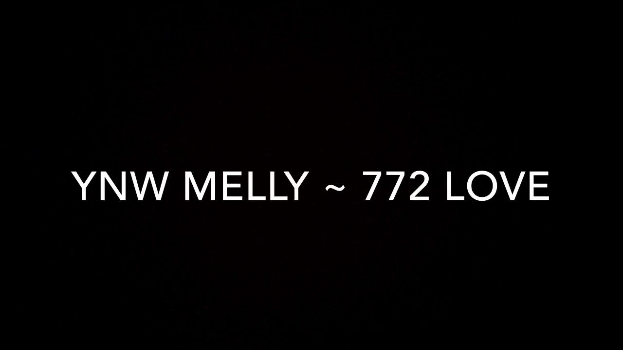 YNW Melly 772 Love Lyrics