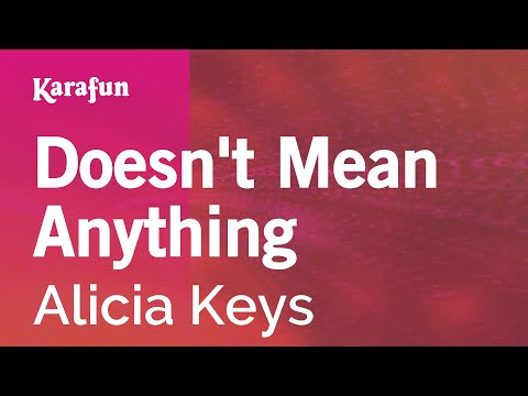 Karaoke Doesn't Mean Anything - Alicia Keys *