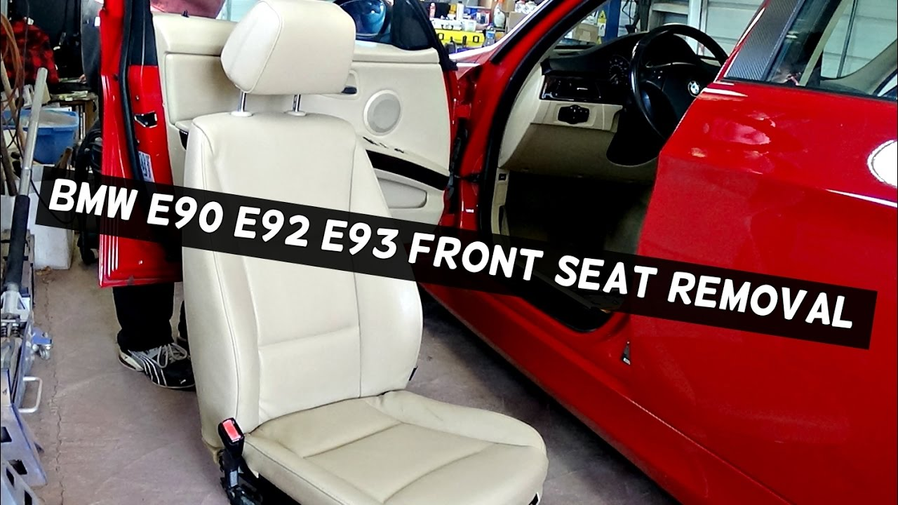 Bmw E90 E92 E93 Front Seat Removal 2006 2007 2008 2009