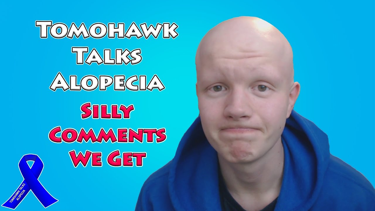 Tomohawk Talks Alopecia - Silly Comments We Get