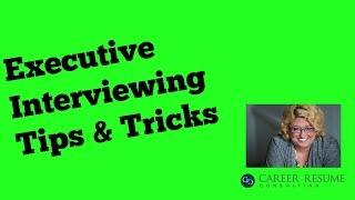 Interview Tips: Executive Interview Job Question Strategy Part 1