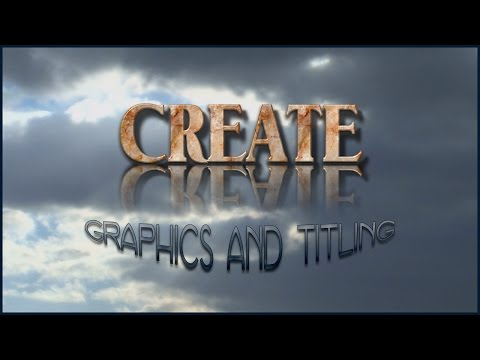 Graphics and Titling