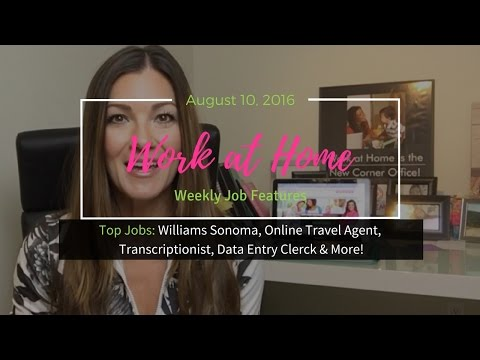 Top Work at Home Jobs | At Home Moms | Williams Sonoma | Online Travel | Transcriptionist