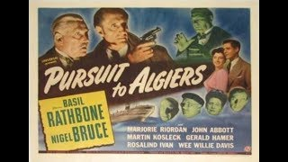 Sherlock Holmes, Pursuit to Algiers,  Basil Rathbone, Nigel Bruce, 1945 Full Movie