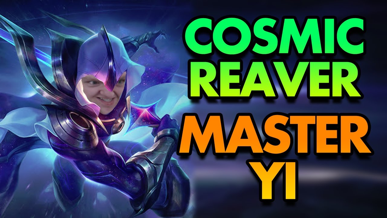 complete jungle dominance cosmic reaver master yi is the best