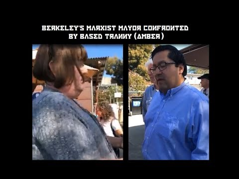 Berkeley's Marxist Mayor Confronted by Based Tranny (Amber)