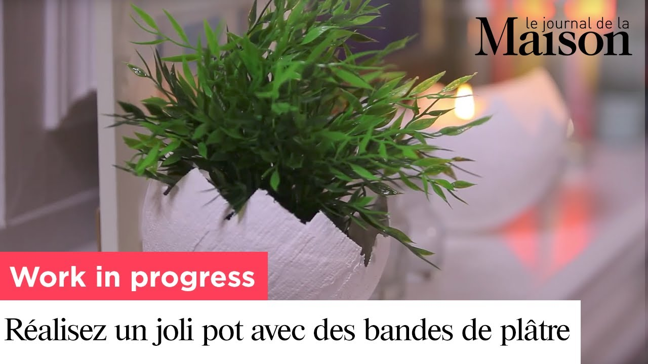Work in progress r alisez un joli pot avec des bandes de pl tre youtube - Pot de fleur moderne ...